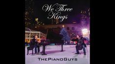 We Three Kings - The Piano Guys (Single)