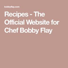 Recipes - The Official Website for Chef Bobby Flay Chef Bobby Flay, Bobby Flay Recipes, Perfect Chocolate Chip Cookies, Chocolate Bundt Cake, Macaroon Filling, Grilled Mahi Mahi, Veal Chop, Coconut Biscuits, Oatmeal Breakfast Cookies