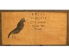 ENJOY YOURSELF - REBECCA PUIG | Rebecca Puia, Chinese Proverb, Handmade, Recycled, Wooden Artwork | UncommonGoods