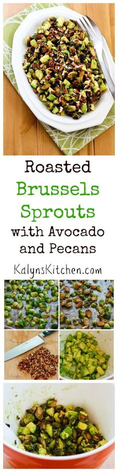 These Roasted Brussels Sprouts with Avocados and Pecans are really amazing; you don't know how good brussels sprouts can be until you try roasted brussels sprouts! (Low-Carb, Gluten-Free, Paleo) [from KalynsKitchen.com]