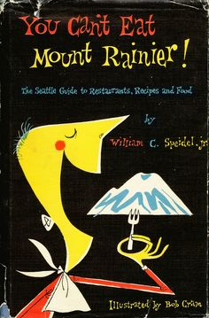 You Can't Eat Mount Rainier by William C. Speidel Jr. #book #cover