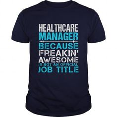 HEALTHCARE MANAGER T-Shirts, Hoodies, Sweatshirts, Tee Shirts (21.99$ ==> Shopping Now!)