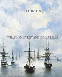 What Men Live By and Other Tales: Brand: CreateSpace Inde...