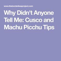 Why Didn't Anyone Tell Me: Cusco and Machu Picchu Tips