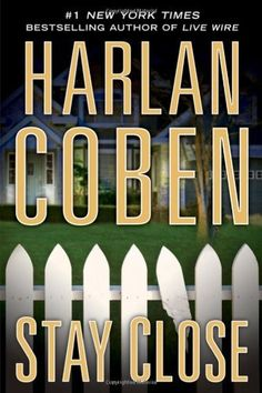 Stay Close by Harlan Coben  All Harlan Coben books