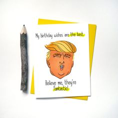 Funny Birthday Cards - Donald Trump - Birthday Cards for Mom Dad Best Friends Him Her Boyfriend Anti Trump Pro Trump- Political Card - G16
