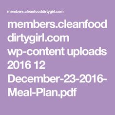 members.cleanfooddirtygirl.com wp-content uploads 2016 12 December-23-2016-Meal-Plan.pdf