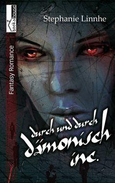 """""""Durch und durch dämonisch Inc."""" von Stephanie Linnhe ab Februar  2016 im bookshouse Verlag. www.bookshouse.de/buecher/Durch_und_durch_daemonisch_Inc_/"""