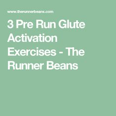 3 Pre Run Glute Activation Exercises - The Runner Beans