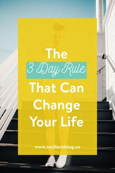 The 3 Day Rule That Can Change Your Life - Resilient 3 Day Rule, Positive Life, Positive Living, Improve Yourself, Finding Yourself, Self Improvement Tips, Coping Skills, Life Purpose, Life Advice