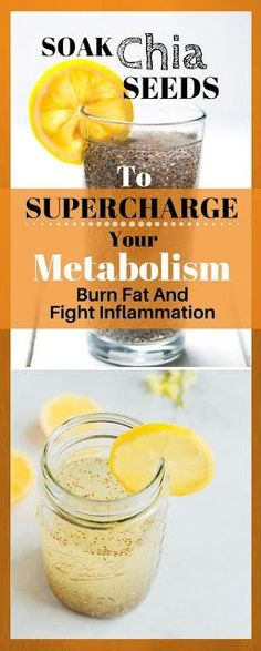 SOAK CHIA SEEDS TO SUPERCHARGE YOUR METABOLISM, BURN FAT AND FIGHT INFLAMMATION