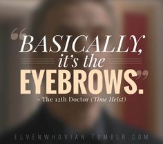 Of course it's the eyebrows.
