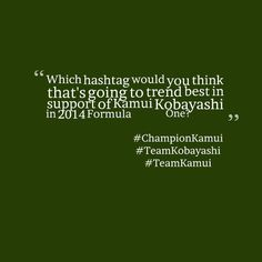 """""""Which may trend best in support of Kamui Kobayashi in 2014 Formula One? Kamui Kobayashi, Formula One, Twitter"""