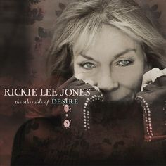 Rickie Lee Jones - The Other Side Of Desire on LP + Download