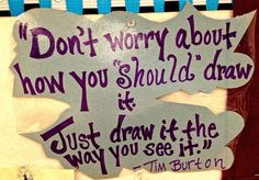 Discover and share Love Tim Burton Quotes. Explore our collection of motivational and famous quotes by authors you know and love. Middle School Art, Art School, Tim Burton Kunst, Tim Burton Drawings, Tim Burton Artwork, Tim Burton Style, Artist Quotes, Creativity Quotes, Ole Miss