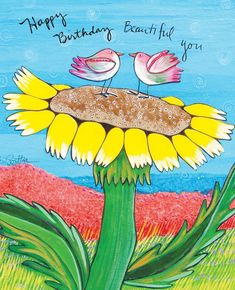 I know there is beauty all around me if I just decide to look for it. This painting is a sweet reminder of your beautiful soul. You Are Beautiful. Happy Birthday Quotes, Happy Birthday Greetings, Birthday Images, Birthday Cards, Beautiful Soul, Beautiful Birds, Friend Birthday, I Card, Art For Kids