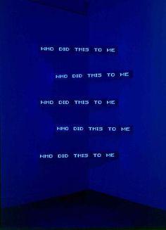 Jenny Holzer - Blue Corner Five, 5 electronic led signs with brushed aluminium housing (bright blue) - x x Jenny Holzer, Dolores Abernathy, Man In Black, Everything Is Blue, Led Signs, Blue Aesthetic, Aesthetic Grunge, Art Moderne, Art Graphique