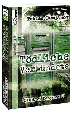 """Tödliche Verbündete - Detektei Damjanov 3"" von Tobias Damjanov ab September 2014 im bookshouse Verlag. www.bookshouse.de/buecher/Toedliche_Verbuendete___Detektei_Damjanov_3/"