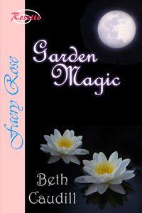 Garden Magic by Beth Caudill