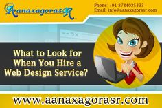 Hire a Web Design Company for Your Small Business? Before hiring Read Blog: http://aanaxagorasr.blogspot.in/2015/08/what-to-look-for-when-you-hire-web.html