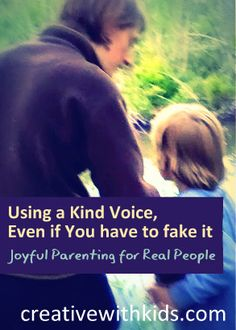 using a kind voice
