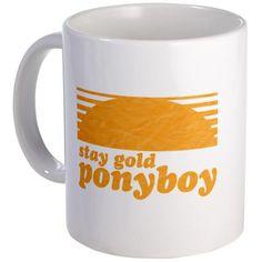 Stay gold ponyboy!