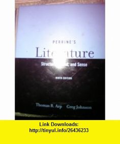 Looseleaf Version with Binder for Perrines Literature Structure, Sound, and Sense, 9th (9781413029376) Thomas R. Arp, Greg Johnson , ISBN-10: 141302937X  , ISBN-13: 978-1413029376 ,  , tutorials , pdf , ebook , torrent , downloads , rapidshare , filesonic , hotfile , megaupload , fileserve