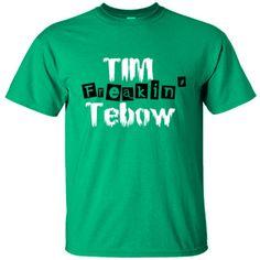 Tim Freakin Tebow - Ultracotton T-Shirt