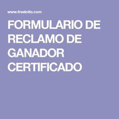 FORMULARIO DE RECLAMO DE GANADOR CERTIFICADO