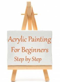 Acrylic Painting for Beginners: Getting Started in 10 Easy Steps