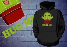 Cactus Hug Me Hoodie Funny Sweatshirt Hug Me Funny by yummytees, $34.95