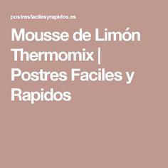 Mousse de Limón Thermomix    Postres Faciles y Rapidos
