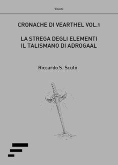 Segnalazione - CRONACHE DI VEARTHEL: LA STREGA DEGLI ELEMENTI - IL TALISMANO DI ADROGAAL di Riccardo S. Scuto http://lindabertasi.blogspot.it/2017/05/segnalazione-cronache-di-vearthel-la.html