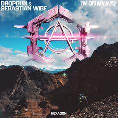 Dropgun & Sebastian Wibe - I'm On My Way
