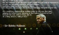 Words that mean so much local Newcastle hero Sir Bobby Robson ex manager Newcastle United FC