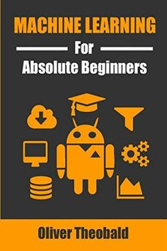 Are you looking for a short textbook on machine learning? Machine Learning for Absolute Beginners is a short textbook that is a great to use as a starting point. This is an affiliate link. Machine Learning Tutorial, Introduction To Machine Learning, Machine Learning Deep Learning, Science Articles, Science Books, Data Science, Computer Programming, Computer Science, Computer Coding