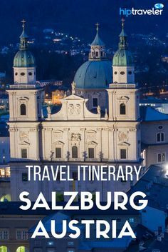 Practical tips for visiting Salzburg, Austria. The best things to see and do in the city. | Blog by HipTraveler: Bookable Travel Stories from the World's Top Travelers
