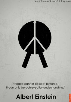 """""""Peace cannot be kept by force. It can only be achieved by understanding. Dope Quotes, Sign Quotes, Words Quotes, Wise Words, Lyric Quotes, Proverbs Quotes, Famous Movie Quotes, Albert Einstein Quotes, Philosophy Quotes"""