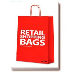 Retail shopping bags / [editor, concept and project director, Josep María Minguet ; co-autor, Marc Gimenez]