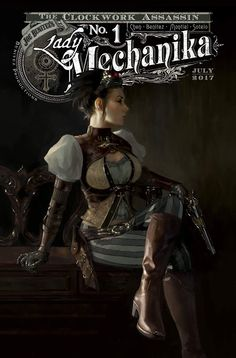 Lady Mechanika Yesteryear Variant – cover for Joe Benitez's Lady Mechanika: The Clockwork Assassin by Miguel Mercado Steampunk Book, Steampunk Artwork, Steampunk Couture, Steampunk Design, Steampunk Cosplay, Gothic Steampunk, Steampunk Fashion, Steampunk Clothing, Cyberpunk