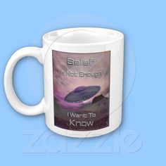 I Want To Know Mug from Bill M. Tracer Studio. Available at Zazzle: www.zazzle.com/i_want_to_know_mug-168364386534561055   $13.95
