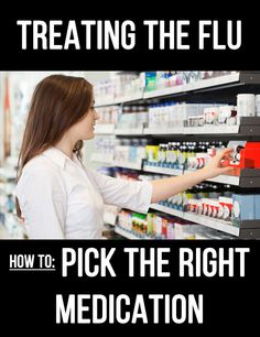 Behold the cold and flu aisle, stocked with products that promise to ease congestion, fevers and sore throats – but which will be the most effective for you?