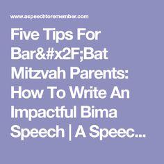 Five Tips For Bar/Bat Mitzvah Parents: How To Write An Impactful Bima Speech | A Speech To Remember