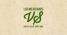 Sintiendo la Politica: Los Mexicanos vs Donald Trump