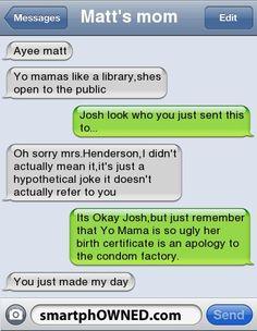 BURN! I wish that was my mom