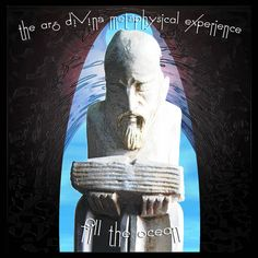 After a dozen years of hibernation and metamorphosis, The Ars Divina Metaphysical Experience is released. Fill, Ocean, Christian, Statue, Artist, Artists, The Ocean, Sculpture, Sculptures