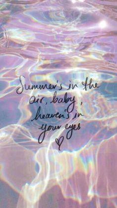 """""""O verão é o ar, querida, o céu está nos seus olhos"""""""