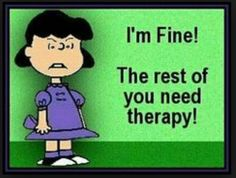 Im fine funny jokes lol funny quotes peanuts humor therapy humorous lucy van pelt Snoopy Love, Snoopy And Woodstock, Charlie Brown And Snoopy, Peanuts Quotes, Snoopy Quotes, Lucy Van Pelt, Peanuts Snoopy, Peanuts Cartoon, Statements