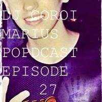 DJ COROI MARIUS PODCAST: EPISODE 27 by COROI MARIUS on SoundCloud
