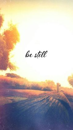 """""""Be still my heart and know You are God alone, I stop thinking so much and just let go"""""""